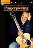 Come suonare la chitarra fingerpicking: da autodidatta e senza conoscere la musica