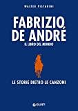 Fabrizio De André. Il libro del mondo: Le storie dietro le canzoni