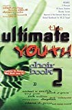The Ultimate Youth Choir Book volume 2