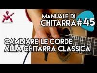 Cambiare le corde alla chitarra classica